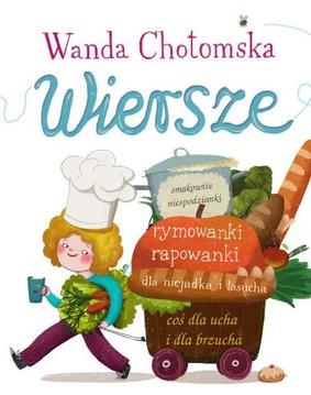 Wanda Chotomska - Wiersze dla niejadka i łasucha