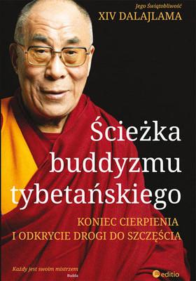 Ścieżka buddyzmu tybetańskiego. Koniec cierpienia i odkrycie drogi do szczęścia / The End of Suffering and the Discovery of Happiness: The Path of Tibetan Buddhism