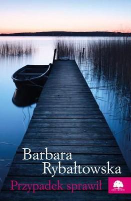 Barbara Rybałtowska - Przypadek sprawił
