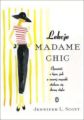 Jennifer L. Scott - Lekcje Madame Chic / Jennifer L. Scott - Lessons from Madame Chic
