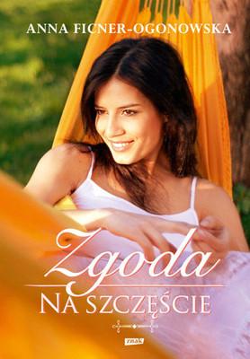 Anna Ficner-Ogonowska - Zgoda na szczęście.
