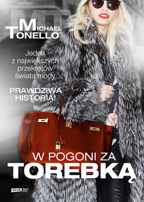 Michael Tonello - W pogoni za torebką / Michael Tonello - Bringing Home the Birkin: My Life in Hot Pursuit of the World's Most Coveted Handbag