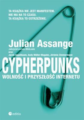 Julian Assange - Cypherpunks. Wolność i przyszłość internetu / Julian Assange - Cypherpunks