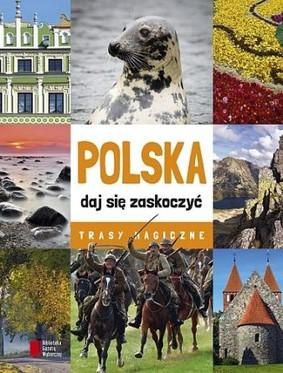 Polska daj się zaskoczyć. Trasy magiczne