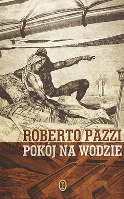 Roberto Pazzi - Pokój na wodzie / Roberto Pazzi - La stanza sull'acqua