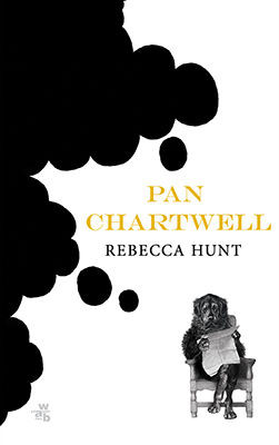 Rebecca Hunt - Pan Chartwell / Rebecca Hunt - Mr. Chartwell