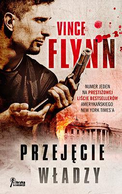 Vince Flynn - Przejęcie władzy