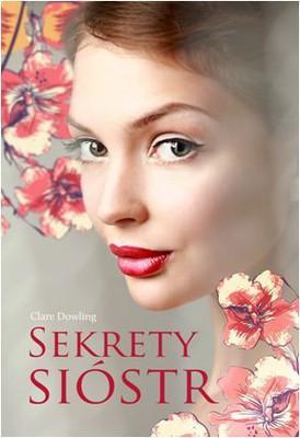 Clare Dowling - Sekrety sióstr