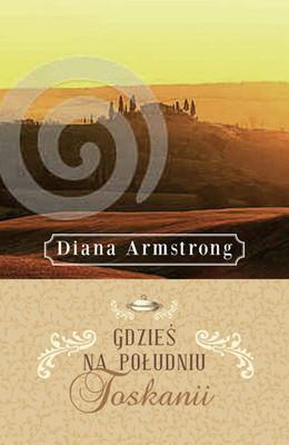 Diana Armstrong - Gdzieś na południu Toskanii