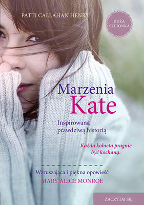 Patti Callahan Henry - Marzenia Kate