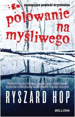Ryszard Hop - Polowanie na myśliwego