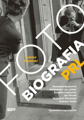 Łukasz Modelski - Fotobiografia PRL
