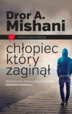 Dror A. Mishani - Chłopiec, który zaginął