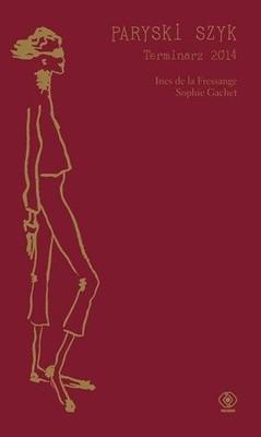 Inès de La Fressange, Sophie Gachet - Paryski szyk. Terminarz 2014