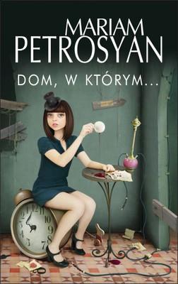 Mariam Petrosyan - Dom, w którym... / Mariam Petrosyan - (Дом, в котором…)