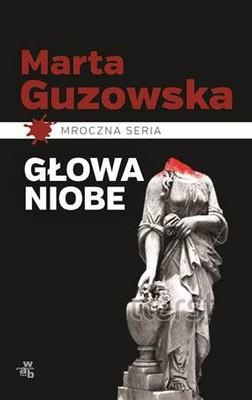 Marta Guzowska - Głowa Niobe