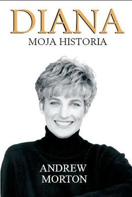 Andrew Morton - Diana. Moja historia