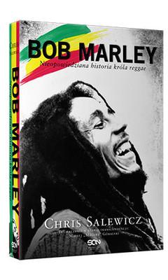 Chris Salewicz - Bob Marley. Nieopowiedziana historia króla reggae / Chris Salewicz - Bob Marley: The Untold Story