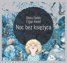 Etgar Keret, Shira Gefen - Noc bez księżyca