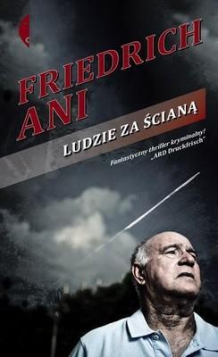 Friedrich Ani - Ludzie za ścianą