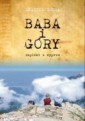 Grażyna Szuba - Baba i góry. Zapiski z wypraw