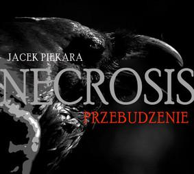 Jacek Piekara - Necrosis. Przebudzenie