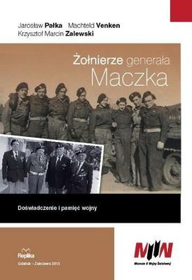 Jarosław Pałka, Machteld Venken, Krzysztof Marcin Zalewski - Żołnierze generała Maczka