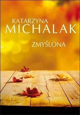 Katarzyna Michalak - Zmyślona