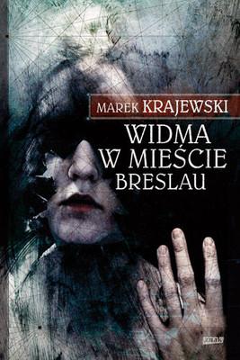 Marek Krajewski - Widma w mieście Breslau