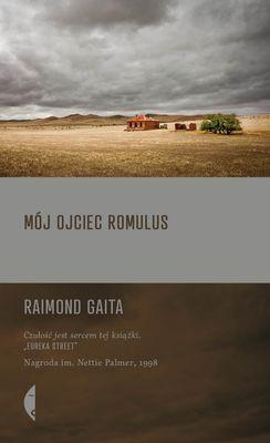 Raimond Gaita - Mój ojciec Romulus