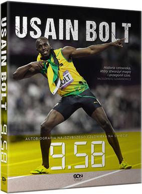 Usain Bolt - Usain Bolt: 9.58. Autobiografia najszybszego człowieka na świecie / Usain Bolt - Usain Bolt: My Story: 9.58: Being the World's Fastest Man