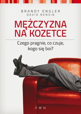 Brandy Engler, David Rensin - Mężczyzna na kozetce / Brandy Engler, David Rensin - The Men on My Couch. True Stories of Sex, Love and Psychotherapy