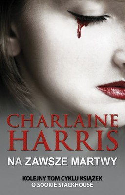 Charlaine Harris - Na zawsze martwy / Charlaine Harris - Dead Ever After