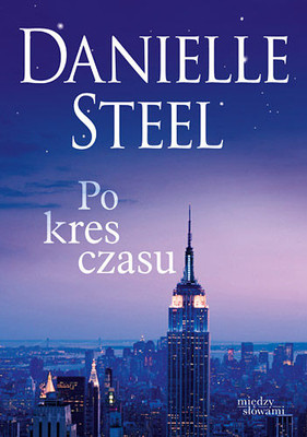 Danielle Steel - Po kres czasu / Danielle Steel - Toward The End Of Time