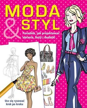 Hillary Lowell - Moda i styl. Poradnik, jak projektować ubrania, buty i dodatki