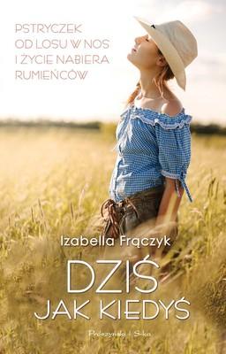 Izabella Frączyk - Dziś jak kiedyś