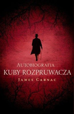 James Carnac - Autobiografia Kuby Rozpruwacza / James Carnac - The Autobiography of Jack the Ripper