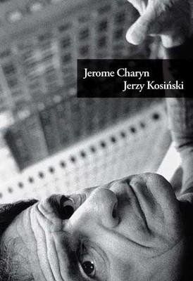 Jerome Charyn - Jerzy Kosiński