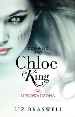 Liz Braswell - Dziewięć żyć Chloe King. Tom 2. Uprowadzona