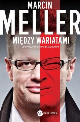 Marcin Meller - Między wariatami