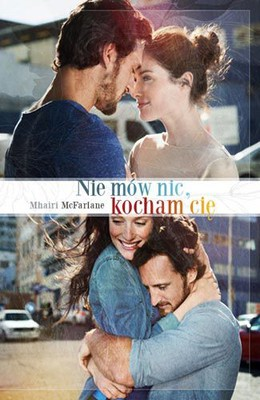 Mhairi McFarlane - Nie mów nic, kocham Cię
