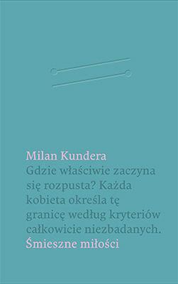 Milan Kundera - Śmieszne miłości