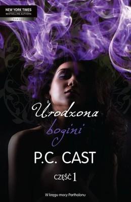 P.C. Cast - Urodzona Bogini. Tom 1