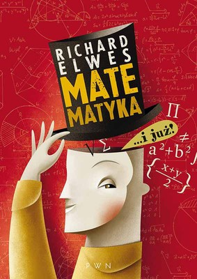 Richard Elwes - Matematyka… i już! / Richard Elwes - Chaotic Fishponds and Mirror Universes. The Strange Maths Behind the Modern World