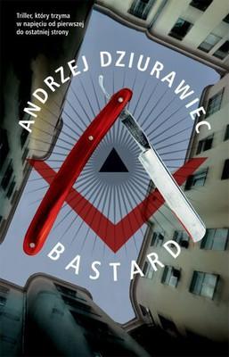 Andrzej Dziurawiec - Bastard