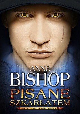 Anne Bishop - Pisane szkarłatem. Tom 1. Inni
