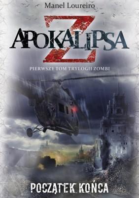 Manuel Loureiro - Apokalipsa Z. Początek końca. Tom 1