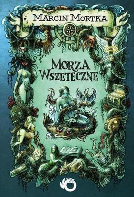 Marcin Mortka - Morza wszeteczne