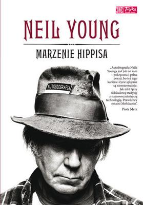 Neil Young - Marzenie hippisa