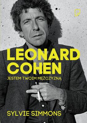 Sylvie Simmons - Leonard Cohen. Jestem Twoim mężczyzną